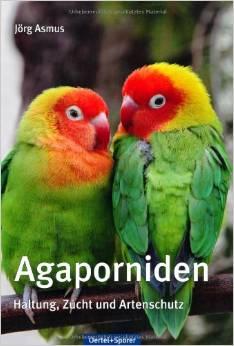 Agaporniden Haltung, Zucht und Artenschutz