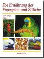 Die Ernährung der Papageien und Sittiche