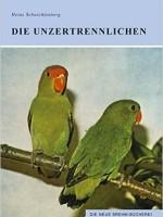 Die Unzertrennlichen Agaporniden von Heinz Schwichtenberg (Autor)