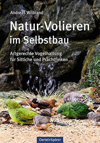 natur-volieren-im-selbstbau-artgerechte-vogelhaltung-fuer-sittiche-und-prachtfinken
