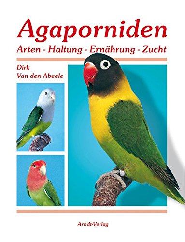 Agaporniden-1 Band-1 Arten-Haltung-Ernährung-Zucht
