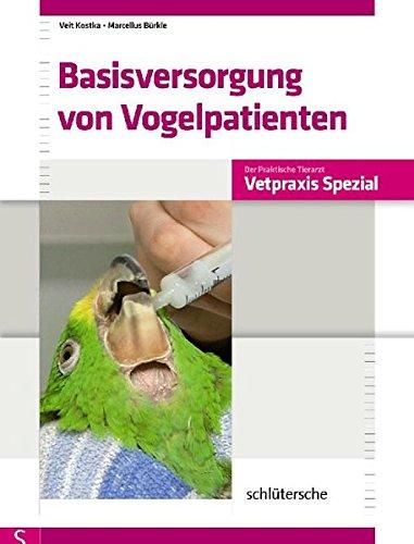 Basisversorgung von Vogelpatienten (Vetpraxis spezial) (Deutsch) Gebundene Ausgabe – 31. Oktober 2009