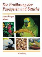 Die Ernährung der Papageien und Sittiche Gebundene Ausgabe – 1. Januar 2000